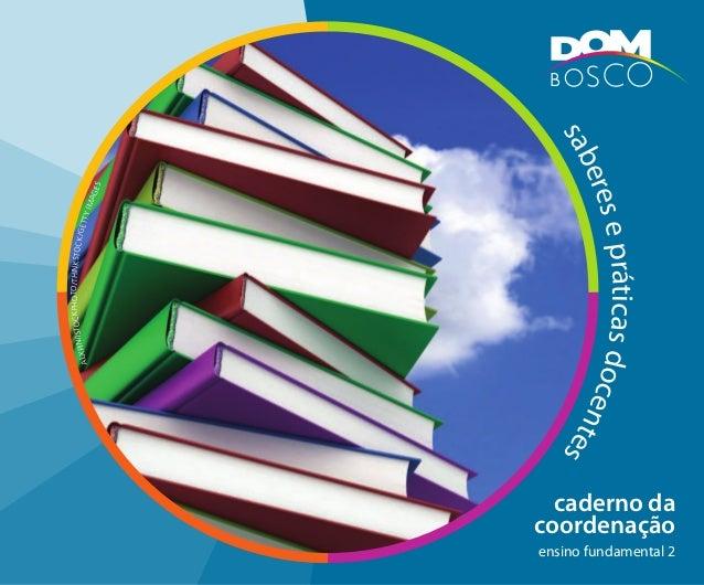 caderno da coordenação ensino fundamental 2saberesepráticasdocentes alxpin/istockphoto/thinkstock/gettyimages