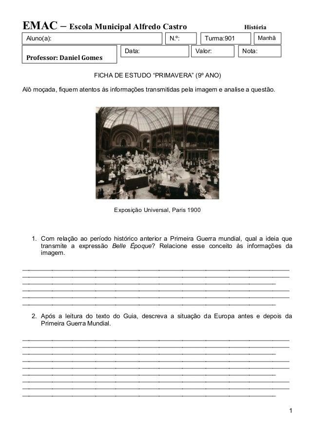 EMAC – Escola Municipal Alfredo Castro Aluno(a):  História  N.º:  Professor: Daniel Gomes  Data:  Turma:901 Valor:  Manhã ...