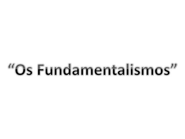 • Doutrina ou prática social que visa seguir determinados fundamentos tradicionais, baseados em algum livro sagrado ou prá...