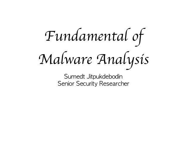 Fundamental of Malware Analysis Sumedt Jitpukdebodin  Senior Security Researcher