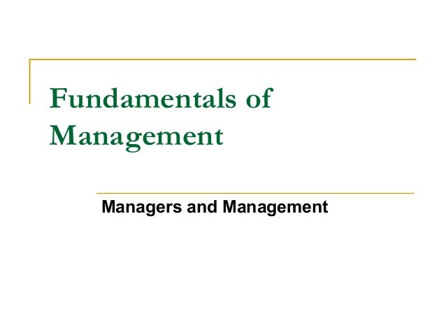 Fundamentals of Management Managers and Management