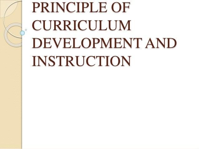PRINCIPLE OF CURRICULUM DEVELOPMENT AND INSTRUCTION