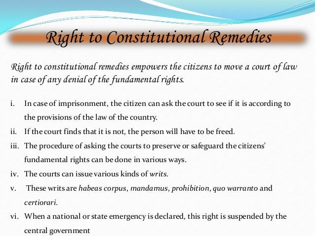 remedies against the violation of constitutional Article 32 of the indian constitution provides for constitutional remedies against the violation or transgression of fundamental rights the fundamental rights are of highest importance to the individuals.