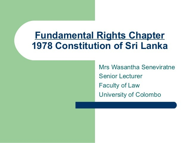 Fundamental Rights Chapter1978 Constitution of Sri Lanka              Mrs Wasantha Seneviratne              Senior Lecture...