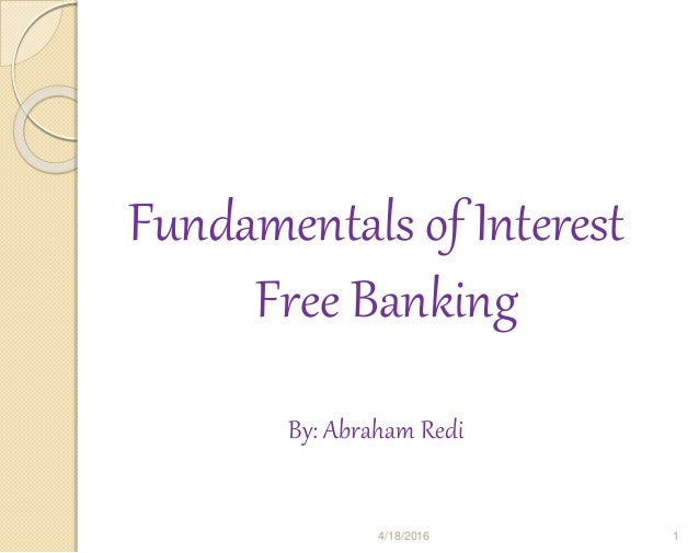 interest free banking As of june 2012, the banking community in turkey comprises 48 banks with 31 deposit banks, 13 nondeposit banks and 4 interest free banks - the participation banks (pbs) are the only financial institutions operating in.