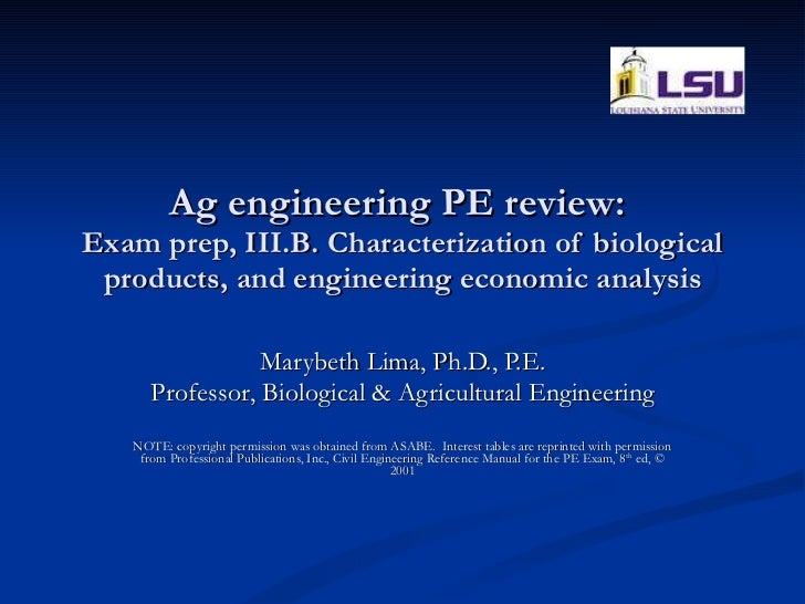 Ag engineering PE review:  Exam prep, III.B. Characterization of biological products, and engineering economic analysis Ma...