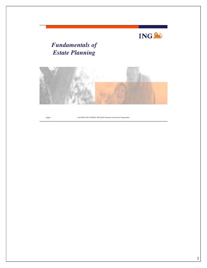 Fundamentals of         Estate Planningpage 1           cn51498112010 ©2009. ING North America Insurance Corporation      ...
