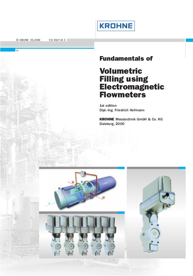 © KROHNE 05/2000 F31 VOLFI 01 E GR Fundamentals of Volumetric Filling using Electromagnetic Flowmeters 1st edition Dipl.-I...