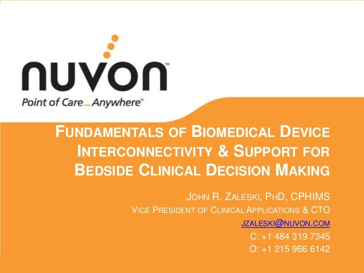 Fundamentals of Biomedical Device Interconnectivity & Support for Bedside Clinical Decision Making<br />John R. Zaleski, P...