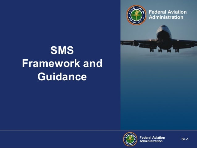 Federal Aviation Administration  SMS Framework and Guidance  Federal Aviation Administration  SL-1
