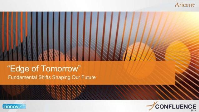 """Edge of Tomorrow"" Fundamental Shifts Shaping Our Future"