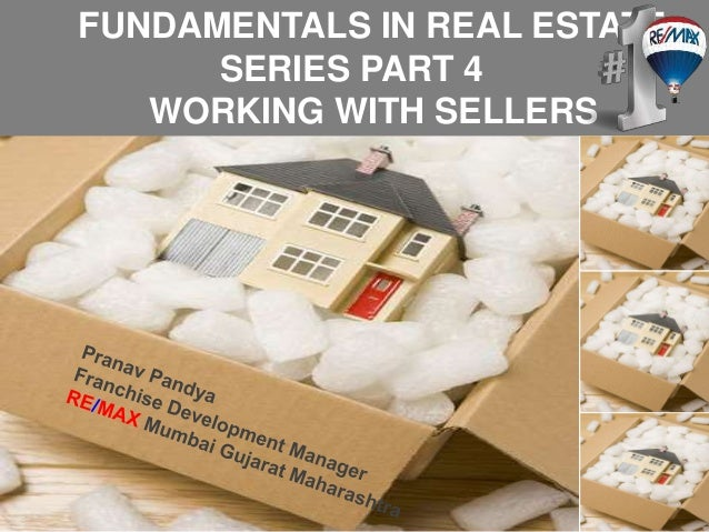 FUNDAMENTALS IN REAL ESTATE SERIES PART 4 WORKING WITH SELLERS