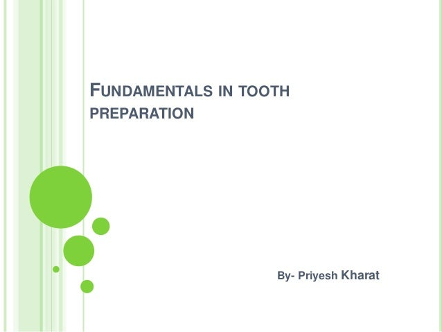 FUNDAMENTALS IN TOOTH PREPARATION  By- Priyesh Kharat