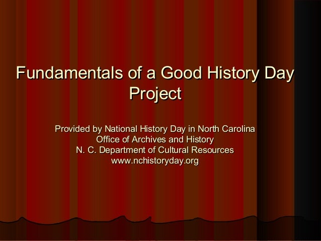good history day thesis Adapted from materials at the national history day website remember good design is simple and using many colors will add write your thesis as a sub-title.