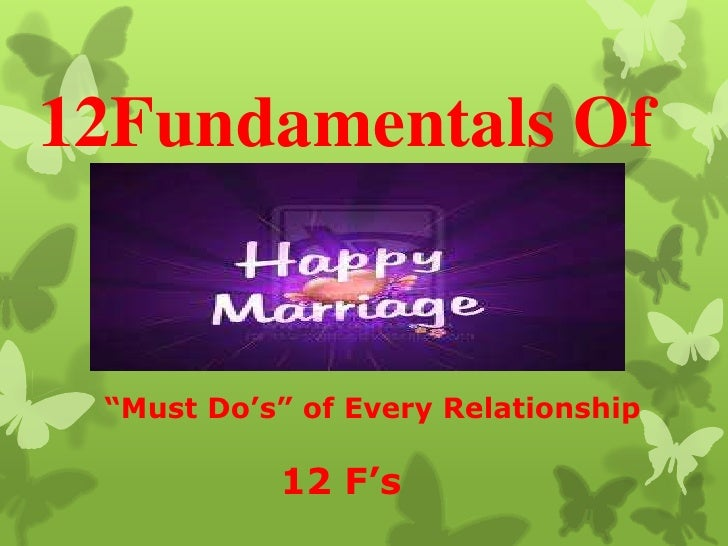 "12Fundamentals Of ""Must Do's"" of Every Relationship           12 F's"