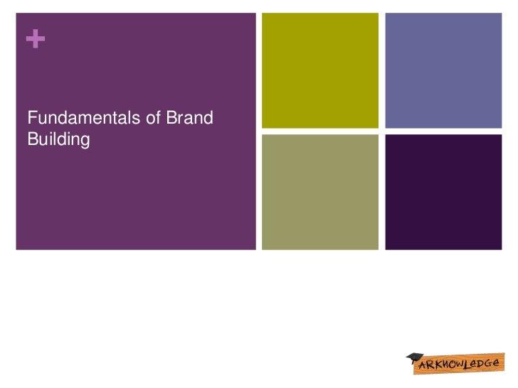 + Fundamentals of Brand Building