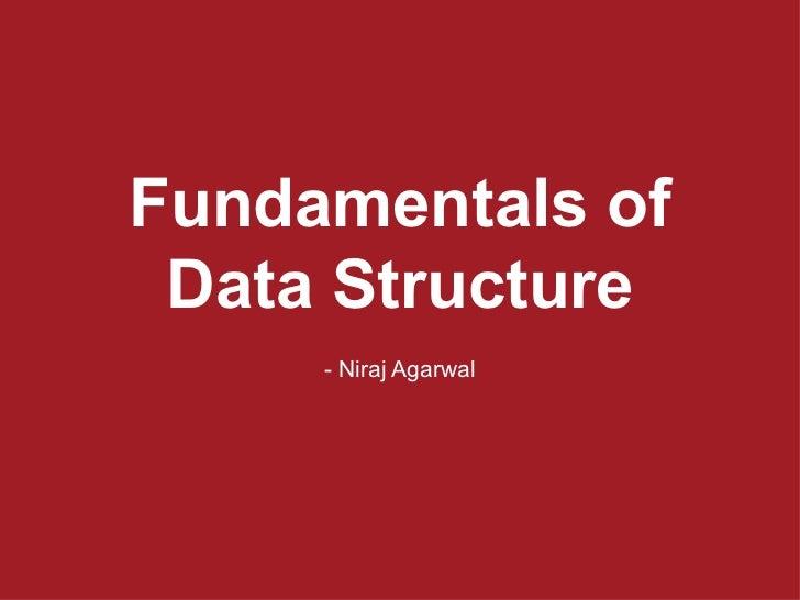 Fundamentals of Data Structure - Niraj Agarwal