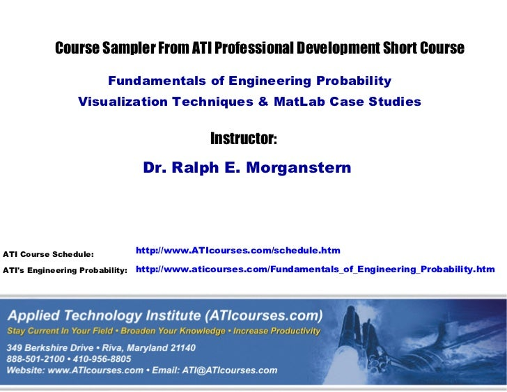 Course Sampler From ATI Professional Development Short Course                         Fundamentals of Engineering Probabil...