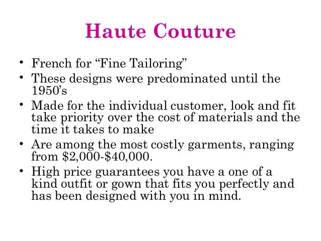 """Haute Couture • French for """"Fine Tailoring"""" • These designs were predominated until the 1950's • Made for the individual c..."""