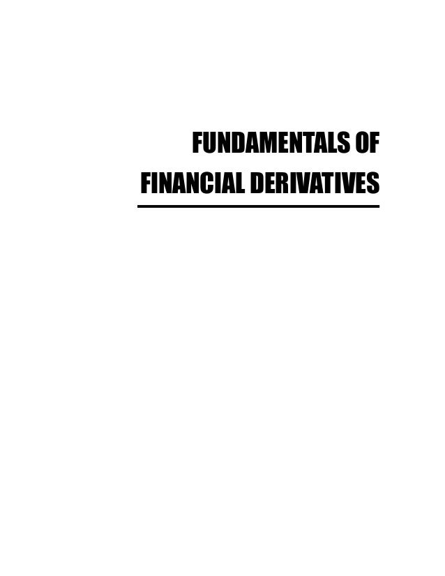 FUNDAMENTALS OF FINANCIAL DERIVATIVES