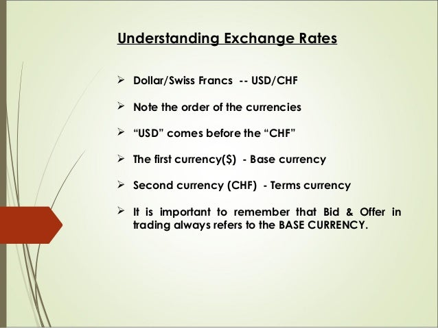 """Understanding Exchange Rates  Dollar/Swiss Francs -- USD/CHF  Note the order of the currencies  """"USD"""" comes before the ..."""