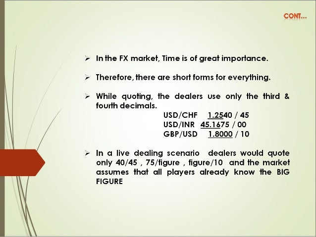 Forward Rates  Rate agreed for settlement on an agreed date in the future  All rates are derived from Spot rates  Forwa...