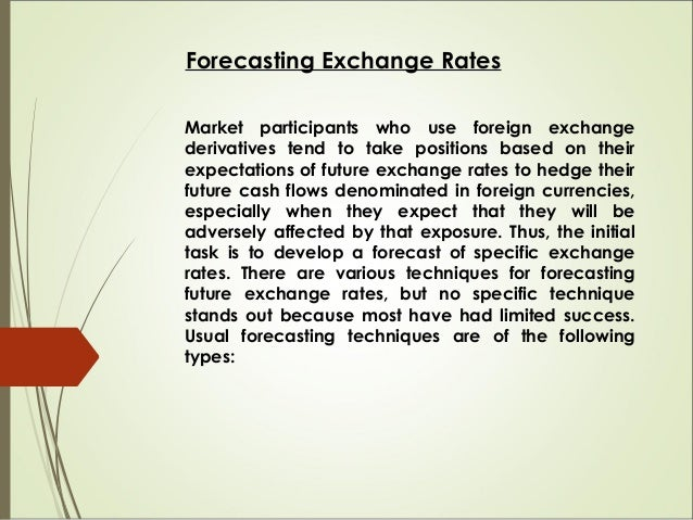 1. Technical forecasting - involves the use of historical exchange rate data to predict future values. There are also seve...
