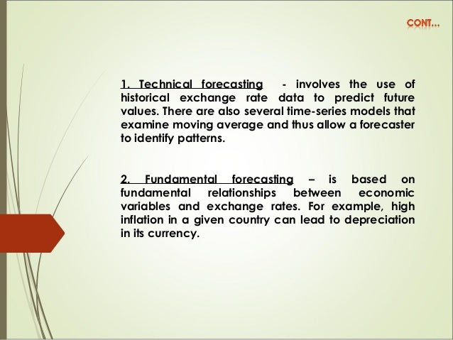 3. Market-based forecasting – process of developing forecasts from market indicators, is usually based on either spot rate...