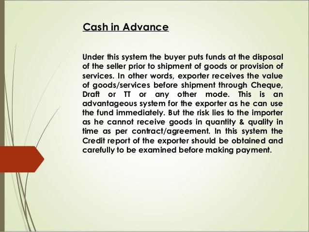 Open account An open account method is an arrangement between buyer (importer) and seller (exporter) whereby the goods del...