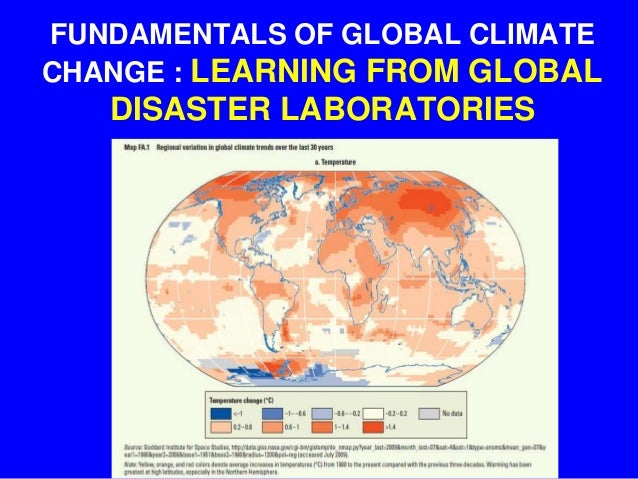 FUNDAMENTALS OF GLOBAL CLIMATE CHANGE : LEARNING FROM GLOBAL DISASTER LABORATORIES