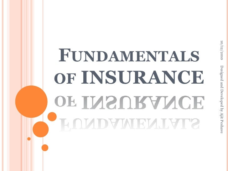 Fundamentals of INSURANCE<br />1/28/2010<br />Designed and Developed by Ajit Peshave<br />