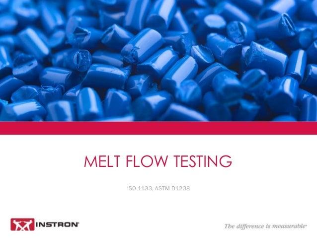 MELT FLOW TESTING ISO 1133, ASTM D1238