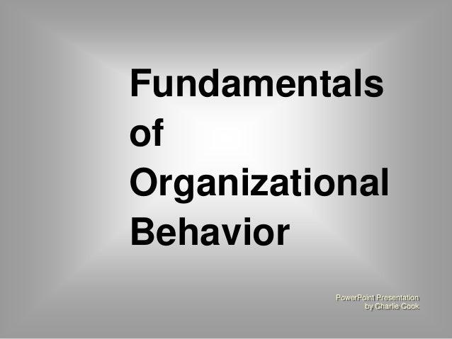 Fundamentals  of  Organizational  Behavior  PowerPoint Presentation  by Charlie Cook