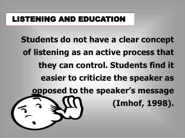 Evaluating   It consists of judging the messages in some way.  At times, you may try to evaluate the speaker's  underlyin...