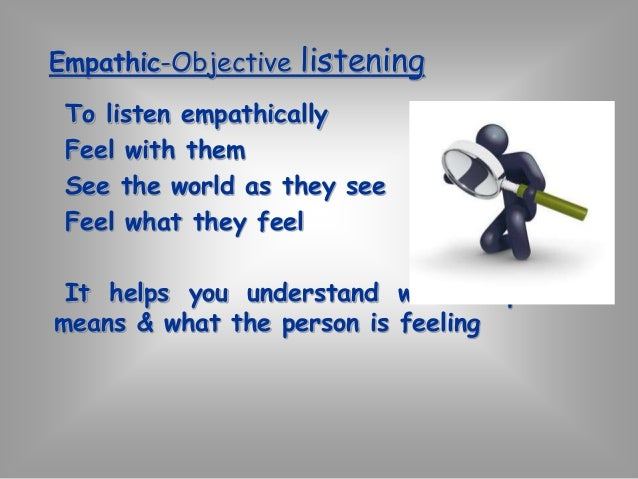 """Surface-Depth listening  Hidden, deep meaning  (In depth communication)  Why they are saying?  E.g.: """"The patient is very ..."""