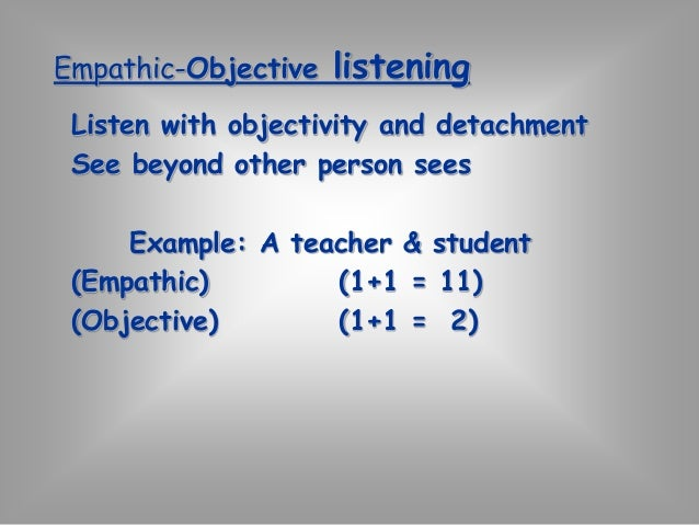 """Purpose of Active listening  """"Active, effective listening is a habit, as  well as the foundation of effective  communicati..."""