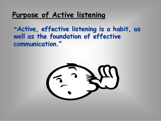 Quick flashback  Listening and hearing are two different  entities.  The listening process requires five pre-requisites  i...
