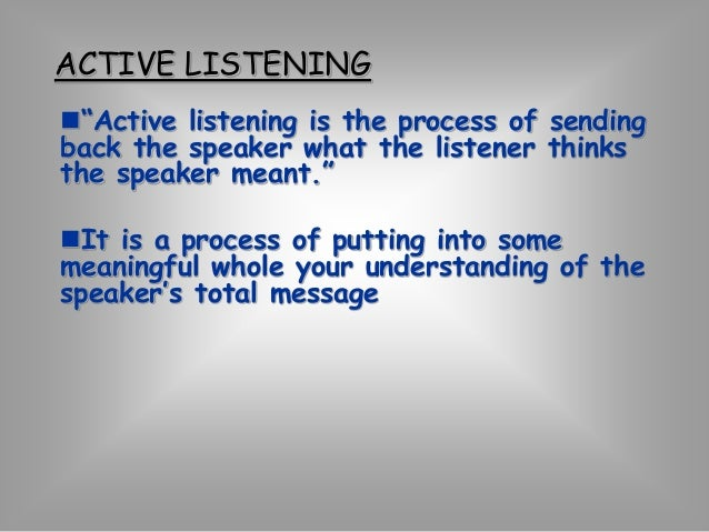 Contd..  We need to listen empathically to make  sure that we understand what the speaker  is actually going through.  Eff...