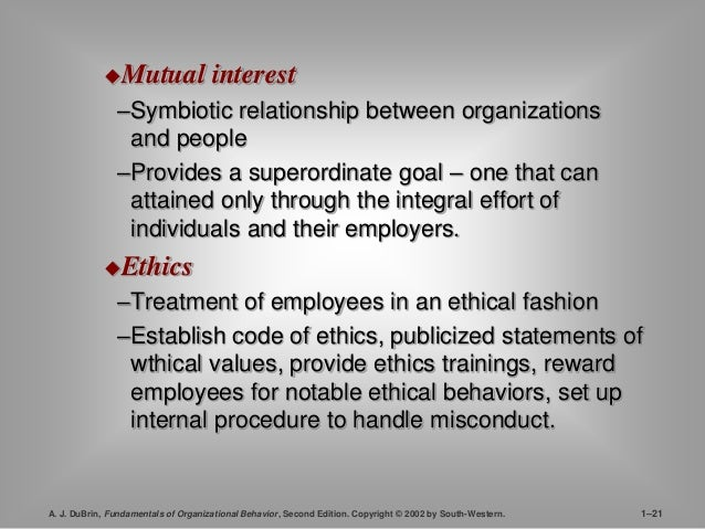 Mutual interest  –Symbiotic relationship between organizations  and people  –Provides a superordinate goal – one that can...