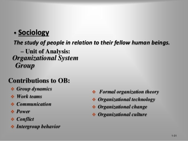 Anthropology  The study of societies to learn about human beings and  their activities.  Unit of Analysis:  Organizational...