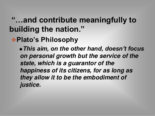 Teachers facilitate learning and  constantly nurture every learner.  Plato's Philosophy  The educator is considered to h...