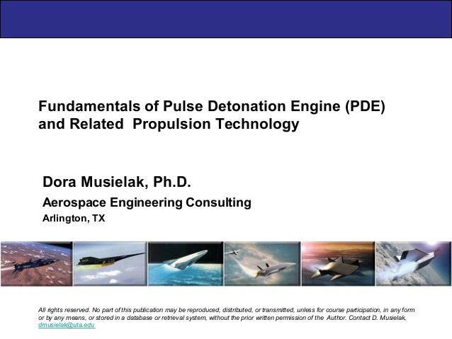 Fundamentals of Pulse Detonation Engine (PDE) and Related Propulsion Technology Aerospace Engineering Consulting Arlington...