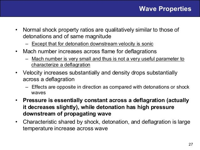 Wave Properties • Normal shock property ratios are qualitatively similar to those of detonations and of same magnitude –...