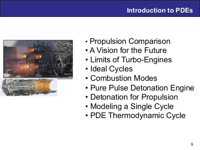 Air Breathing PDE Technology – D. Musielak Introduction to PDEs 9 •Propulsion Comparison •A Vision for the Future •Limi...