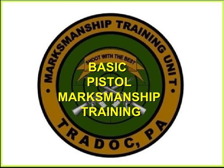 BASIC  PISTOL MARKSMANSHIP TRAINING