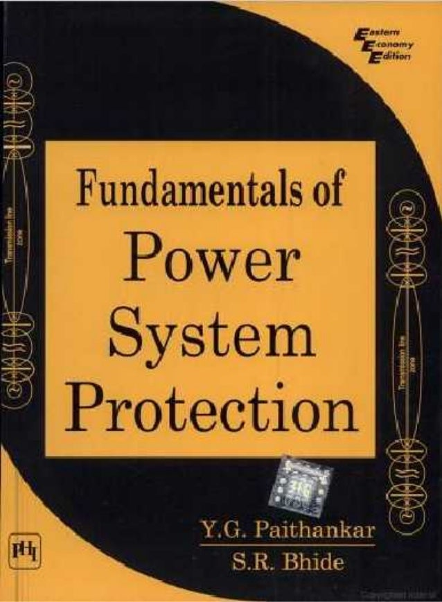 Fundamentals of Power System protection by Y G Paithankar