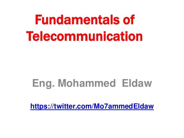 Fundamentals of Telecommunication Eng. Mohammed Eldaw https://twitter.com/Mo7ammedEldaw
