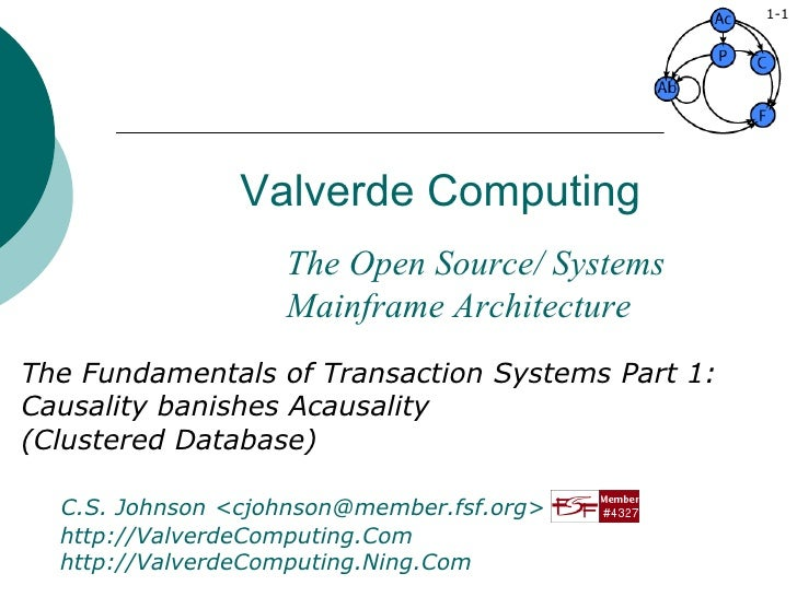 Valverde Computing The Fundamentals of Transaction Systems Part 1: Causality banishes Acausality (Clustered Database) C.S....