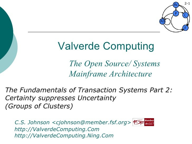 Valverde Computing The Fundamentals of Transaction Systems Part 2: Certainty suppresses Uncertainty (Groups of Clusters) C...