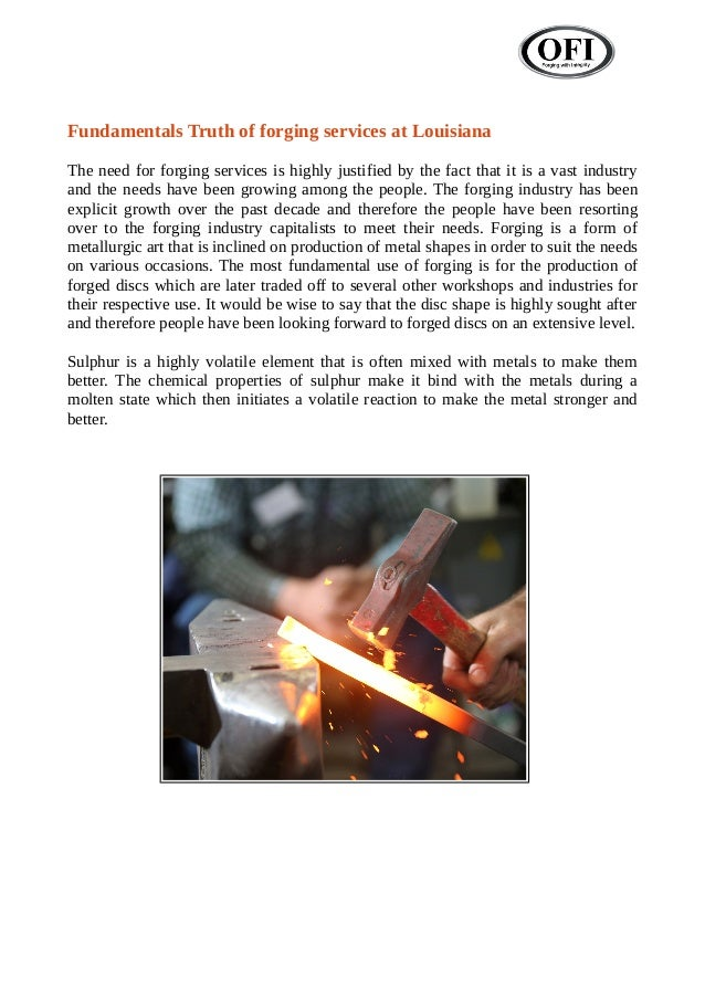 Fundamentals Truth of forging services at Louisiana The need for forging services is highly justified by the fact that it ...